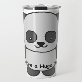 Panda says you're a huge cunt Travel Mug