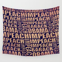 obama Wall Tapestries featuring Impeach Barack Obama by politics