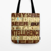 philosophy Tote Bags featuring Beer Drinking Philosophy by Wood Grian & Grits