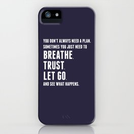 Nice words - Breathe, Trust, Let Go iPhone Case