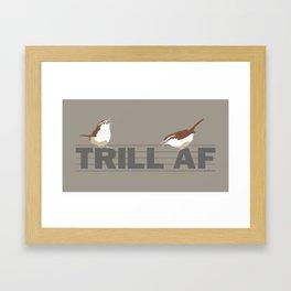 Trill (AF) Framed Art Print
