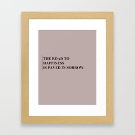 The road to happiness... Framed Art Print