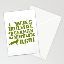 I Was Normal 3 German Shepherds Ago Stationery Cards