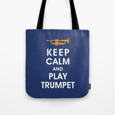 Keep Calm and Play Trumpet Tote Bag