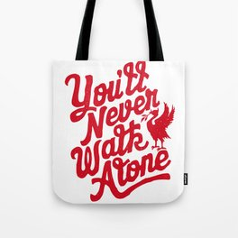 You'll Never Walk Alone - Red on White Tote Bag