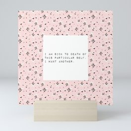 I am sick of this particular self - V. Woolf Collection Mini Art Print