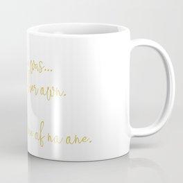 She reminded me of no one. Coffee Mug