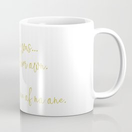 She reminded me of no one. Coffee Mug