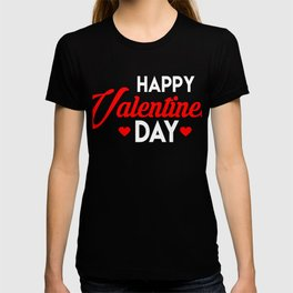 Happy Valentines Day Chocolates Cupids Romance Saint Valentines Gifts T-shirt