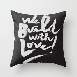 we build with love Throw Pillow