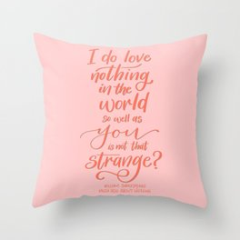 Strange Love - Shakespeare Quote Throw Pillow
