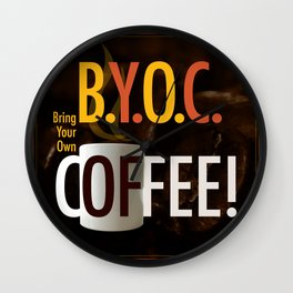 BYOC - Bring Your Own Coffee Wall Clock