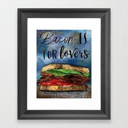 Bacon Is For Lovers Framed Art Print