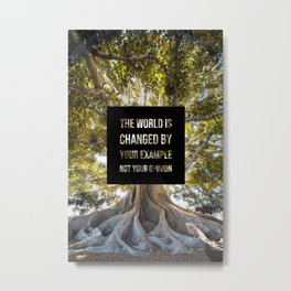 The world is changed by your example - Earth Collection Metal Print