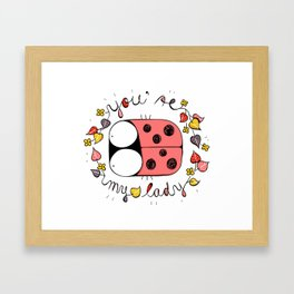 You're my lady-bug Framed Art Print