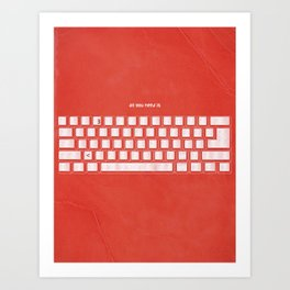 All you need is Art Print