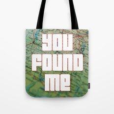 you found me Tote Bag
