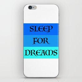 SLEEP FOR DREAMS iPhone Skin
