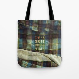It's Business Time Tote Bag