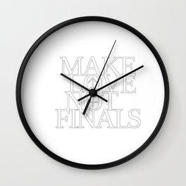 Make Love Not Finals (white) Wall Clock