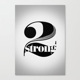 2 strong Canvas Print