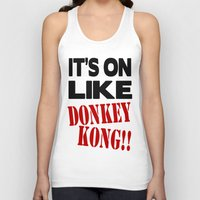 donkey kong Tank Tops featuring It's On Like Donkey Kong!! by Raunchy Ass Tees