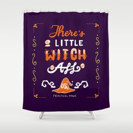 There's A Little Witch In All of Us Shower Curtain