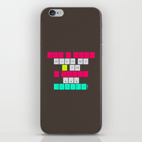 Don't mess with I am a smart device! iPhone & iPod Skin