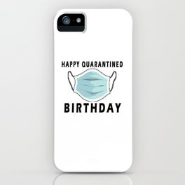 happy quarantined birthday T-Shirt iPhone Case