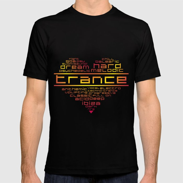 We love trance music T-shirt by lestat