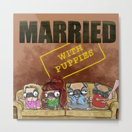 Married With Puppies Metal Print