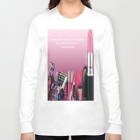 makeup Long Sleeve T-shirts featuring Makeup Quote by Luxe Glam Decor