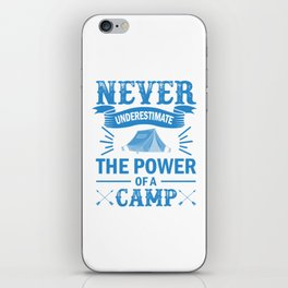 Never Underestimate The Power Of A Camp wb iPhone Skin
