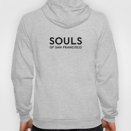 Souls of San Francisco - Black Text/White Background Hoody