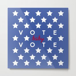 Vote Baby Vote 030316 Metal Print