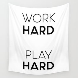 Work Hard / Play Hard Quote Wall Tapestry