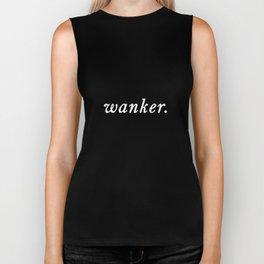 wanker. Biker Tank