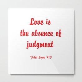 Dalai lama quote Metal Print