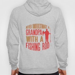 Mens Never Underestimate A Grandpa With a Fishing Rod design Hoody