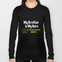 BRother Is My Hero Us Army Military Sister Soldier Enlisted Veteran Sister T-Shirts Long Sleeve T-shirt