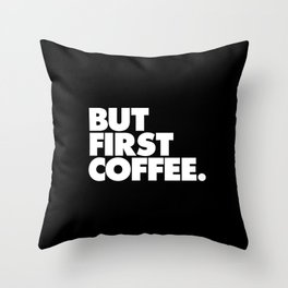 But First Coffee Typography Poster Black and White Office Decor Wake Up Espresso Bedroom Posters Throw Pillow
