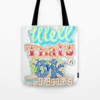 novelty Tote Bags featuring oh well that's ok then by Jenny Robins