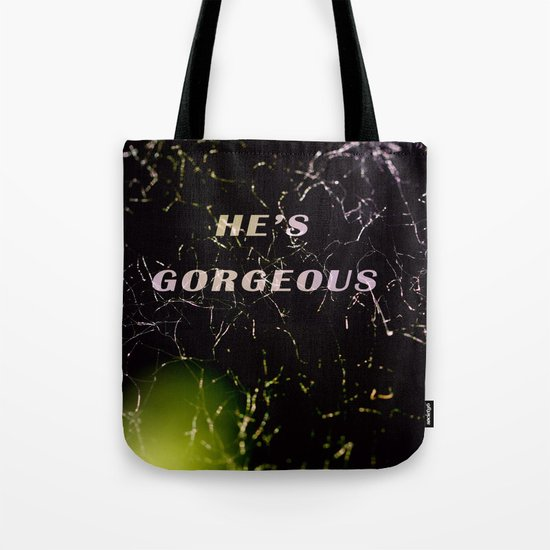 He's Gorgeous Tote Bag