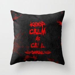 Keep Calm & Call Daryl Dixon!!! Throw Pillow