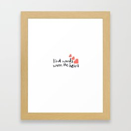 Kind Words Warm the Heart Framed Art Print