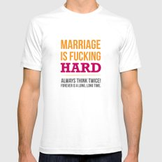 Marriage is Fucking Hard - Color White SMALL Mens Fitted Tee