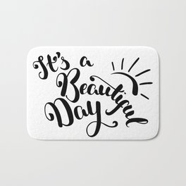 It's A Beautiful Day - Hand-drawn brush pen lettering. Modern calligraphy positive quote Bath Mat