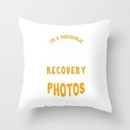 I'm A Photoholic Photos Photography Photographer Pictures Photograph Gift Throw Pillow