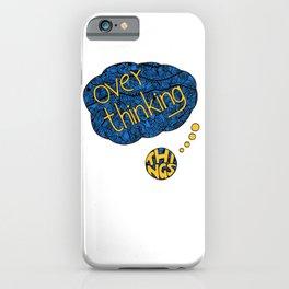 Overthinking iPhone Case