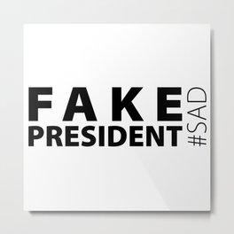 Fake President #sad Metal Print
